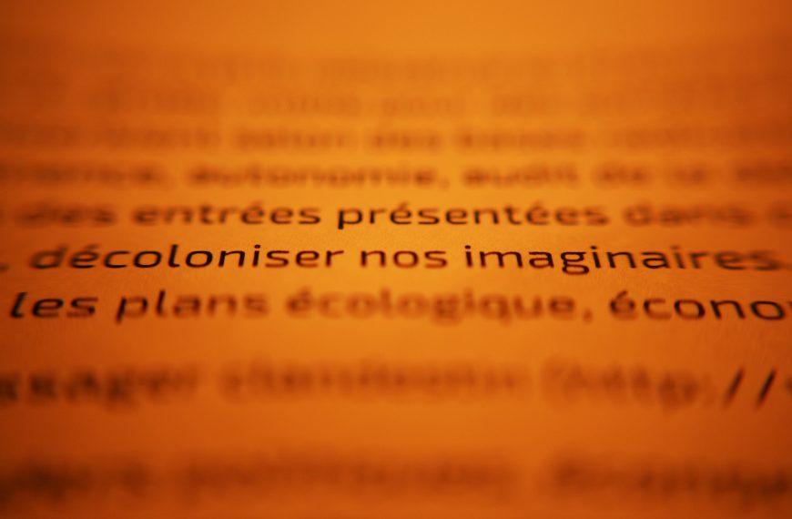 De la décolonisation de nos imaginaires